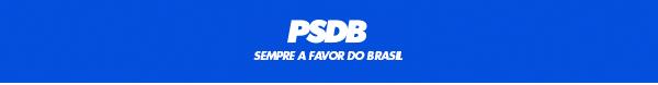 No topo da imagem, faixa azul com logo branco do PSDB e o lema ?Sempre a Favor do Brasil?.