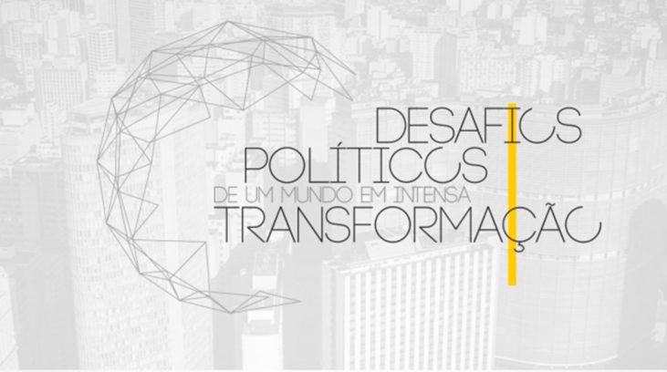 """Em parceria inédita, ITV e FAP promovem seminário internacional """"Desafios Políticos de um Mundo em Intensa Transformação"""""""